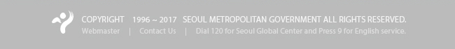 COPYRIGHT 1996~2017 SEOUL METROPOLITAN GOVERNMENT ALL RIGHTS RESERVED.
